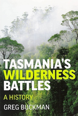 Buckman - Tasmania's Wilderness Battles